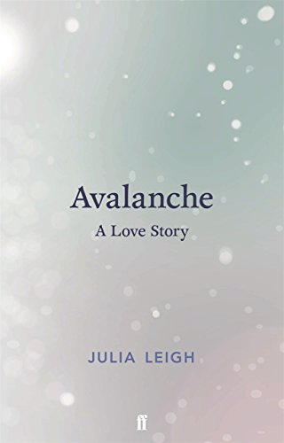 Avalanche: A Love story by Julia Leigh.